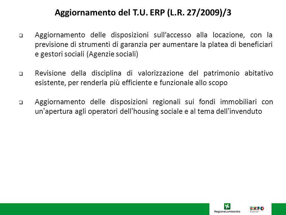 U.O. Programmazione Politiche abitative Aggiornamento del T.U. ERP (L.R. 27/2009)/3 Aggiornamento delle disposizioni sullaccesso alla locazione, con l