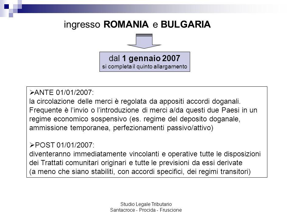 Studio Legale Tributario Santacroce - Procida - Fruscione ingresso ROMANIA e BULGARIA dal 1 gennaio 2007 si completa il quinto allargamento ANTE 01/01