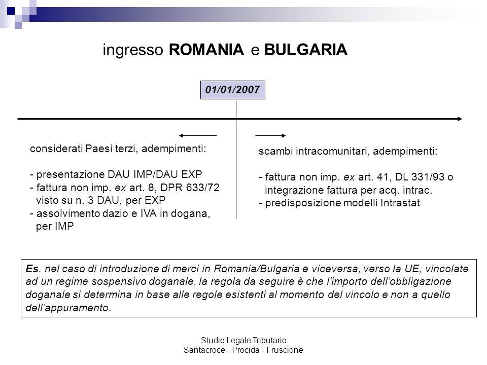 Studio Legale Tributario Santacroce - Procida - Fruscione ingresso ROMANIA e BULGARIA 01/01/2007 scambi intracomunitari, adempimenti: - fattura non im