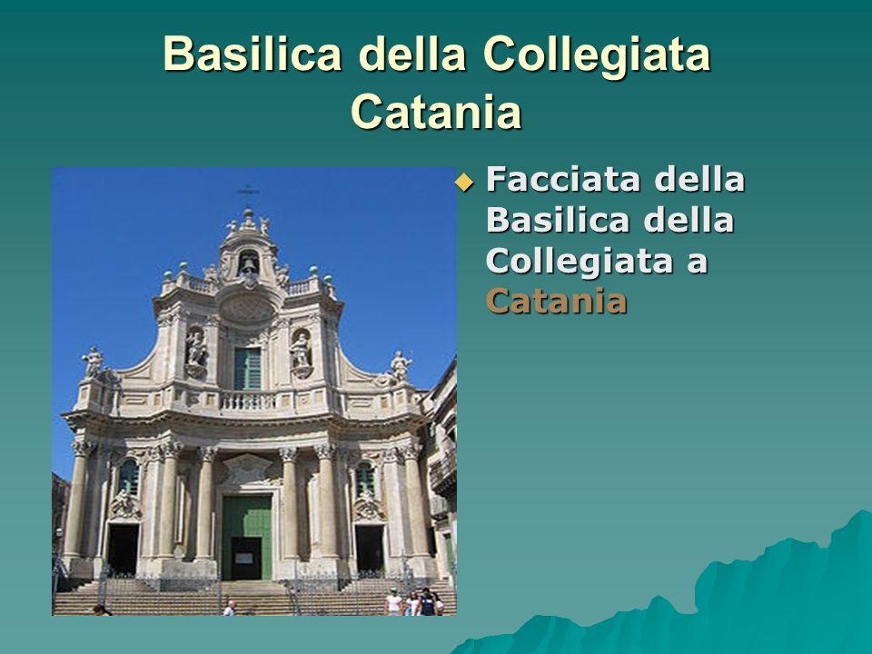 Basilica della Collegiata Catania Facciata della Basilica della Collegiata a Catania