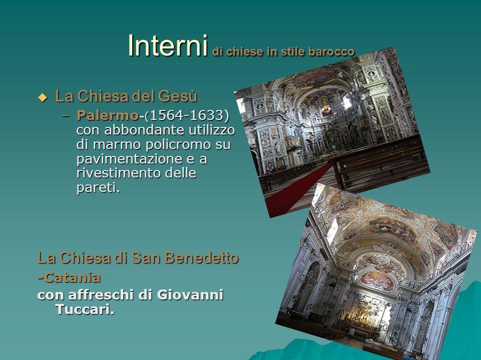 Interni di chiese in stile barocco La Chiesa del Gesù La Chiesa del Gesù –Palermo -( 1564-1633) con abbondante utilizzo di marmo policromo su paviment