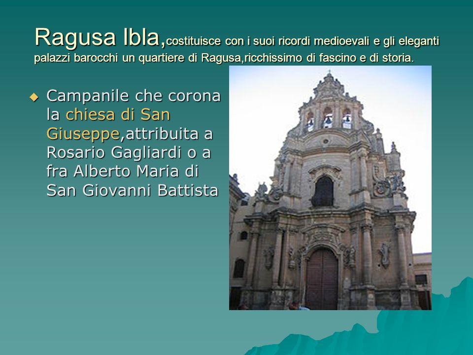Ragusa Ibla, costituisce con i suoi ricordi medioevali e gli eleganti palazzi barocchi un quartiere di Ragusa,ricchissimo di fascino e di storia. Camp