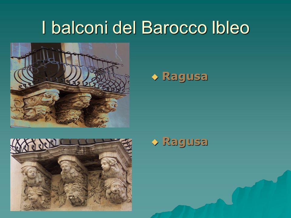 I balconi del Barocco Ibleo Ragusa Ragusa