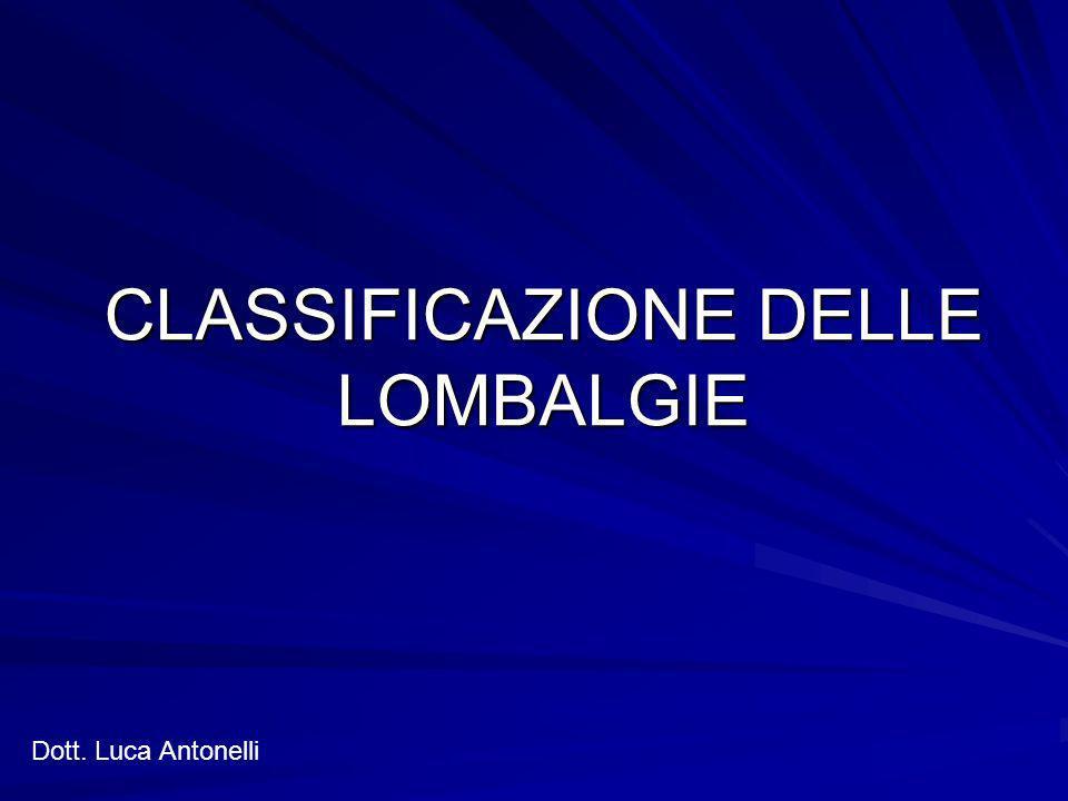 CLASSIFICAZIONE DELLE LOMBALGIE Dott. Luca Antonelli