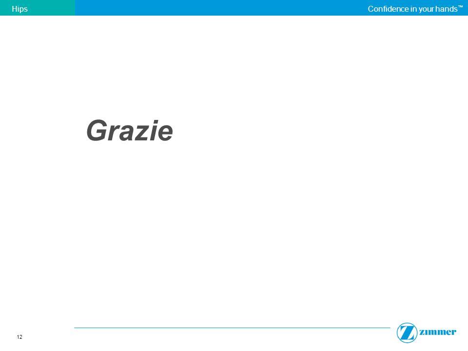 12 HipsConfidence in your hands Grazie