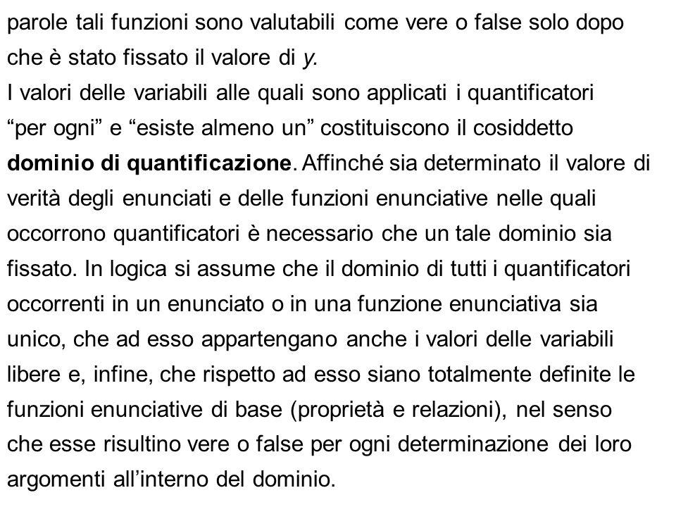 parole tali funzioni sono valutabili come vere o false solo dopo che è stato fissato il valore di y. I valori delle variabili alle quali sono applicat