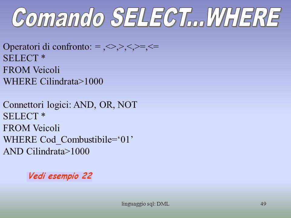 linguaggio sql: DML50 Le espressioni finora esaminate operano sulle righe della tabella e restituiscono sempre una tabella.