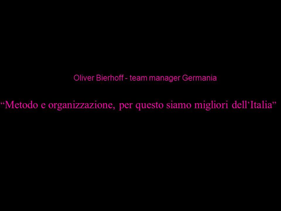 Metodo e organizzazione, per questo siamo migliori dell Italia Oliver Bierhoff - team manager Germania