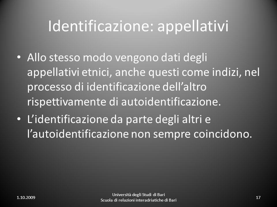 Identificazione: appellativi Allo stesso modo vengono dati degli appellativi etnici, anche questi come indizi, nel processo di identificazione dellalt