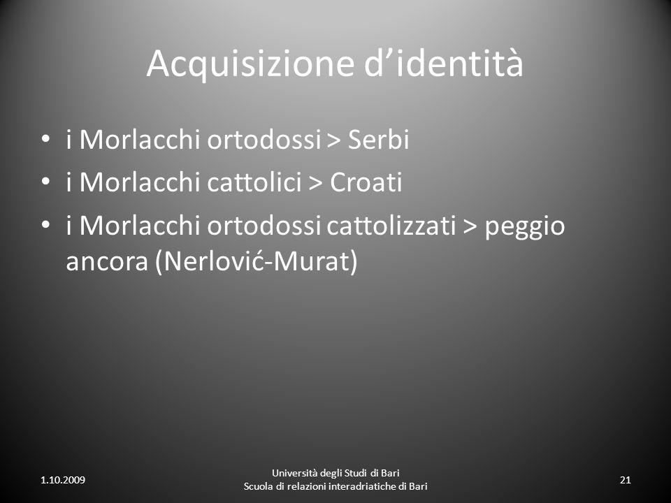 Acquisizione didentità i Morlacchi ortodossi > Serbi i Morlacchi cattolici > Croati i Morlacchi ortodossi cattolizzati > peggio ancora (Nerlović-Murat