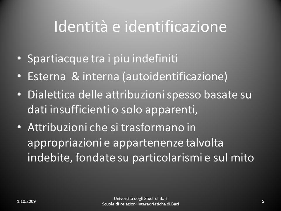 Identità e identificazione Spartiacque tra i piu indefiniti Esterna & interna (autoidentificazione) Dialettica delle attribuzioni spesso basate su dat