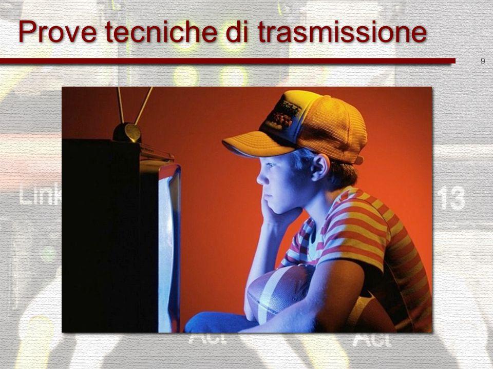 9 Prove tecniche di trasmissione