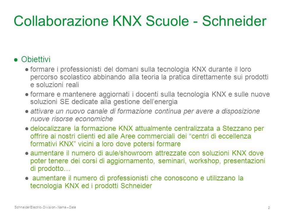 Schneider Electric 2 - Division - Name – Date Collaborazione KNX Scuole - Schneider Obiettivi formare i professionisti del domani sulla tecnologia KNX