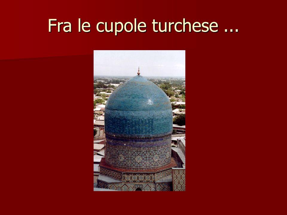 Fra le cupole turchese...
