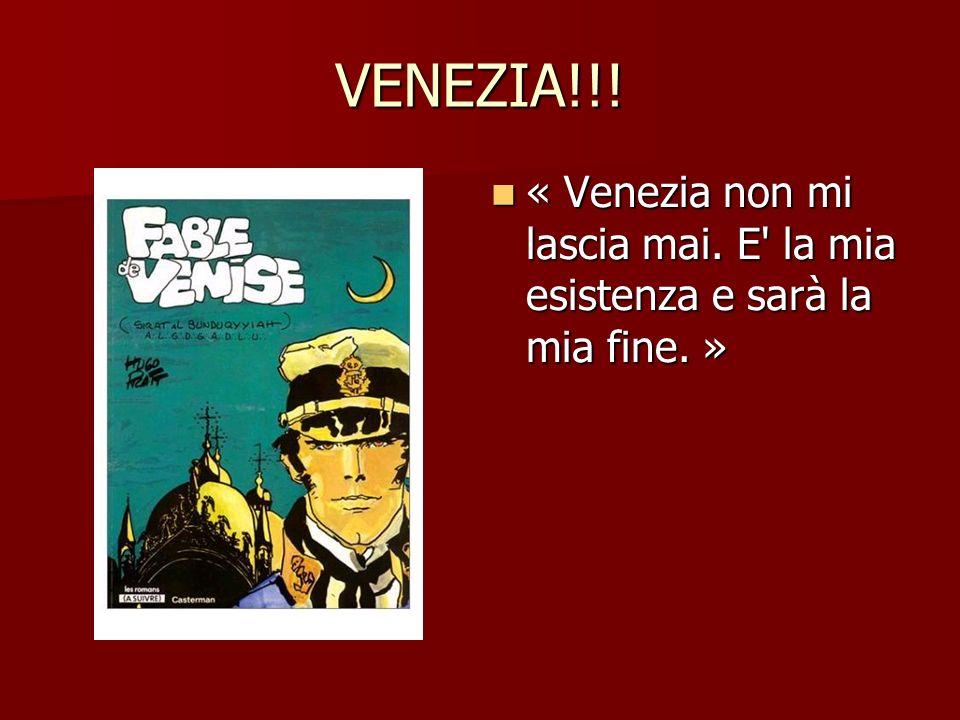 VENEZIA!!. « Venezia non mi lascia mai. E la mia esistenza e sarà la mia fine.