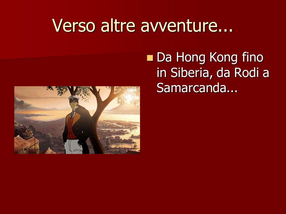 Verso altre avventure... Da Hong Kong fino in Siberia, da Rodi a Samarcanda...