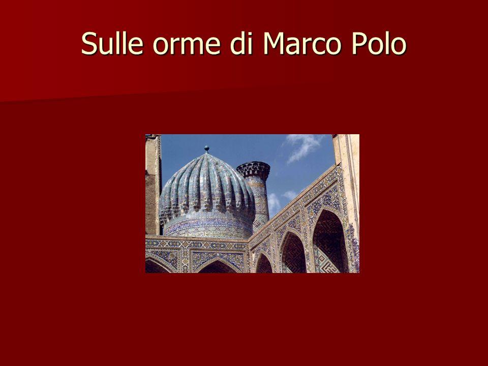 Sulle orme di Marco Polo