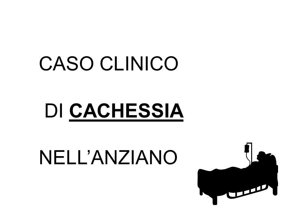 CASO CLINICO DI CACHESSIA NELLANZIANO