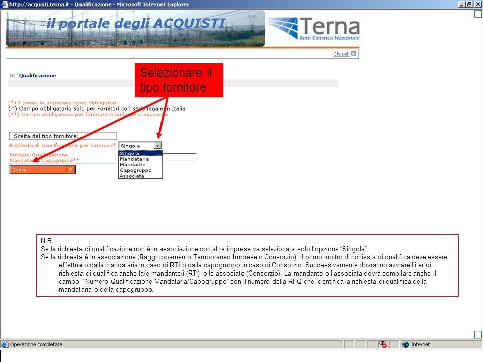 Selezionare il tipo fornitore N.B.: Se la richiesta di qualificazione non è in associazione con altre imprese va selezionata solo lopzione Singola.