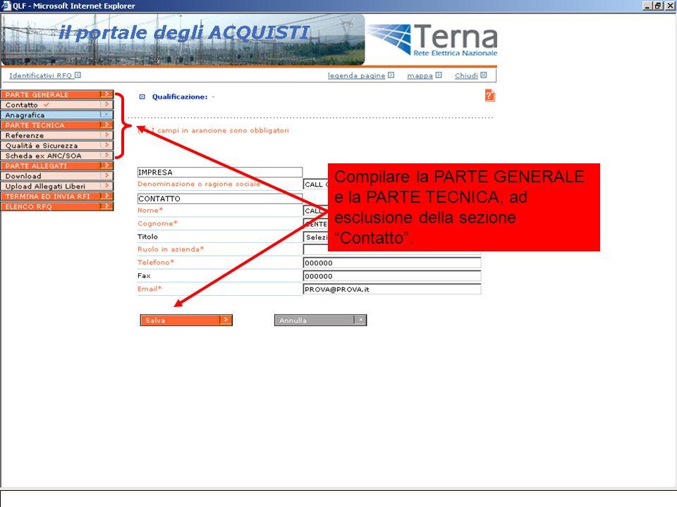 Compilare la PARTE GENERALE e la PARTE TECNICA, ad esclusione della sezione Contatto.