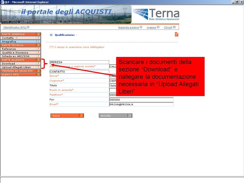 Scaricare i documenti della sezione Download e riallegare la documentazione necessaria in Upload Allegati Liberi
