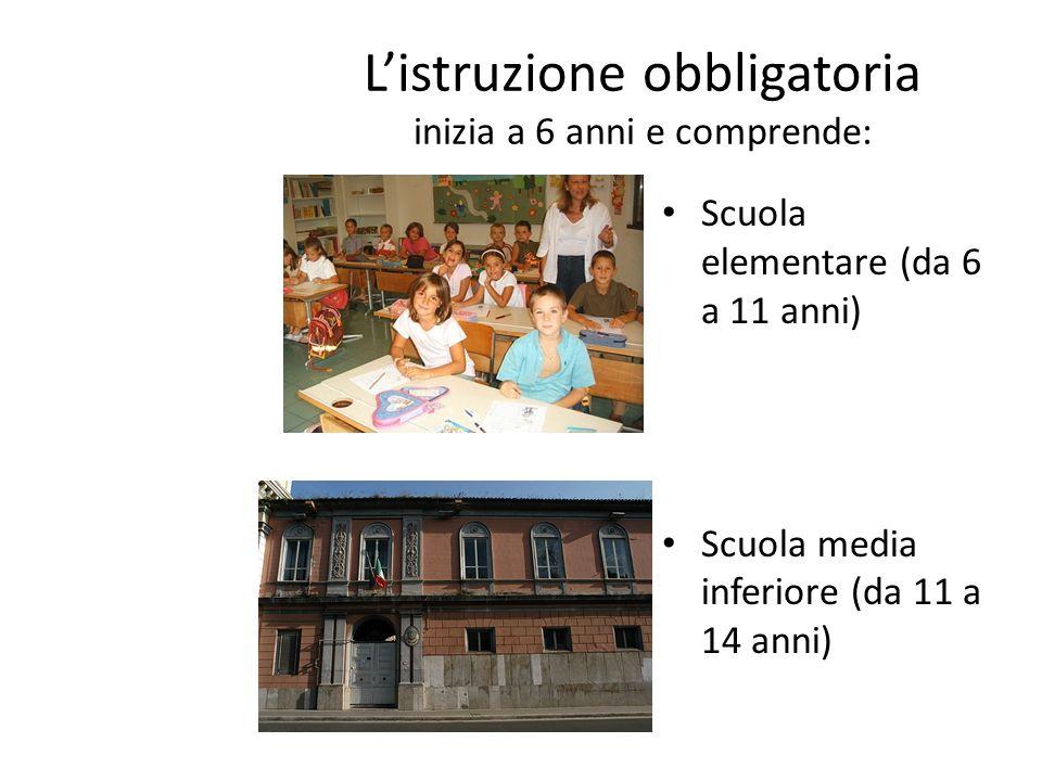 Listruzione obbligatoria inizia a 6 anni e comprende: Scuola elementare (da 6 a 11 anni) Scuola media inferiore (da 11 a 14 anni)