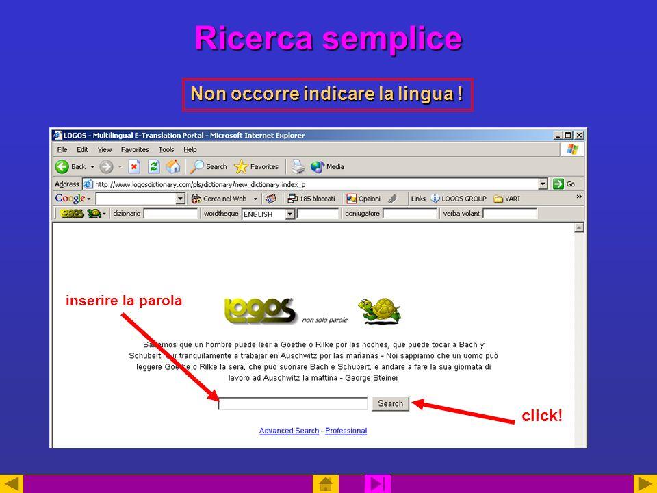 Ricerca semplice inserire la parola click! Non occorre indicare la lingua !