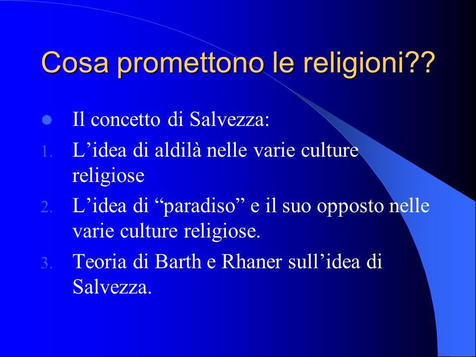 Cosa promettono le religioni . Il concetto di Salvezza: 1.