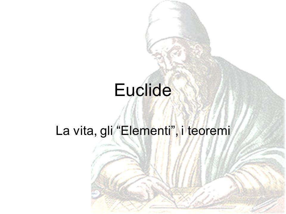 … La vita … Euclide nacque nel 323 a.C.Di lui si sa pochissimo.