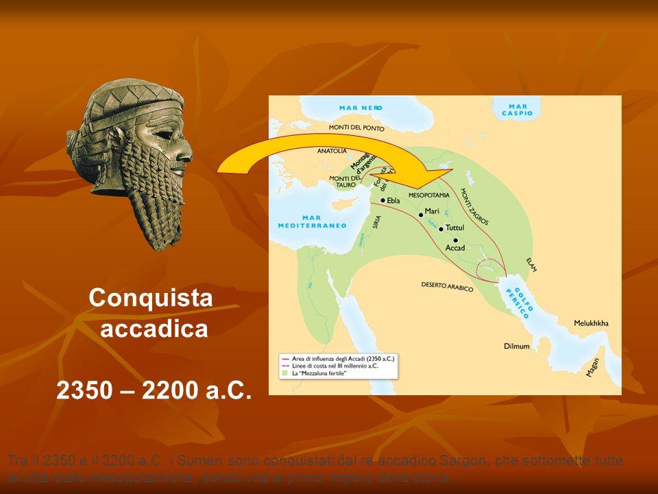 Tra il 2350 e il 2200 a.C. i Sumeri sono conquistati dal re accadico Sargon, che sottomette tutte le città-stato mesopotamiche, dando vita al primo im