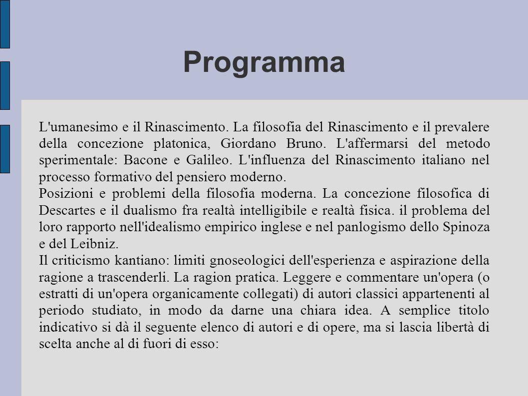 Programma L'umanesimo e il Rinascimento. La filosofia del Rinascimento e il prevalere della concezione platonica, Giordano Bruno. L'affermarsi del met