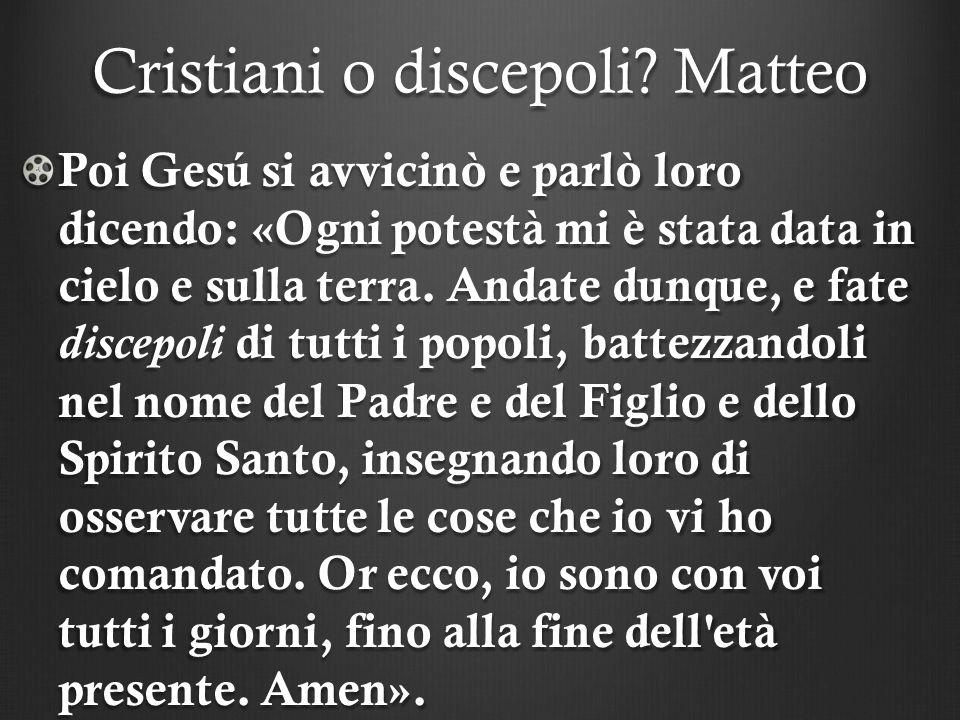Cristiani o discepoli.