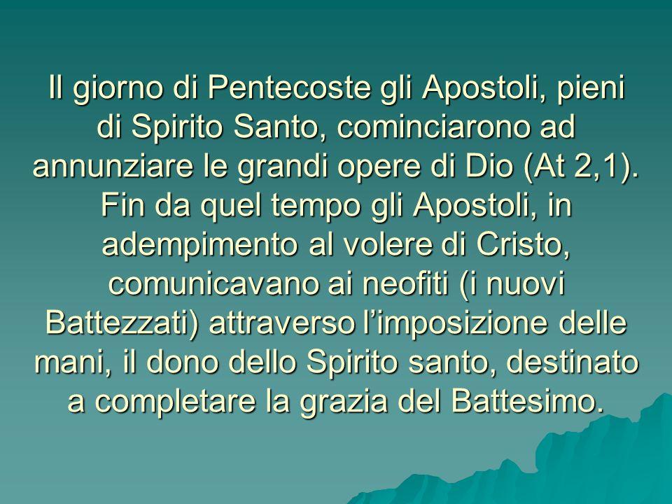 Prepariamoci dunque a ricevere la CRESIMA: Verremo vincolati più perfettamente alla Chiesa e, per essa, a Cristo. Saremo arricchiti di una speciale fo