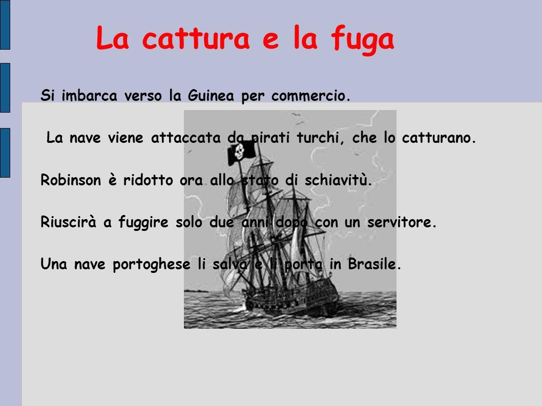 Si imbarca verso la Guinea per commercio. La nave viene attaccata da pirati turchi, che lo catturano. Robinson è ridotto ora allo stato di schiavitù.