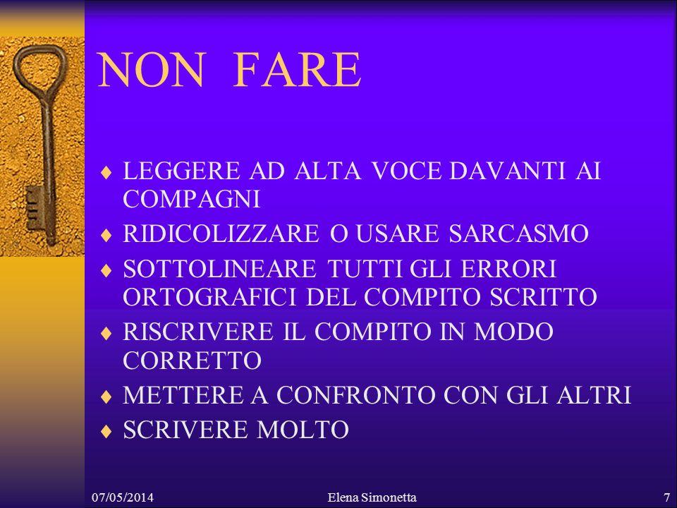 07/05/2014Elena Simonetta8 RICORDARE CHE I DISLESSICI…………..