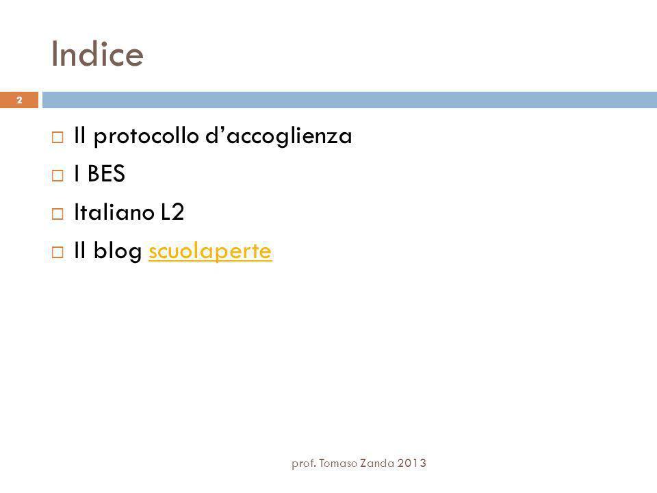 Indice Il protocollo daccoglienza I BES Italiano L2 Il blog scuolapertescuolaperte 2 prof.
