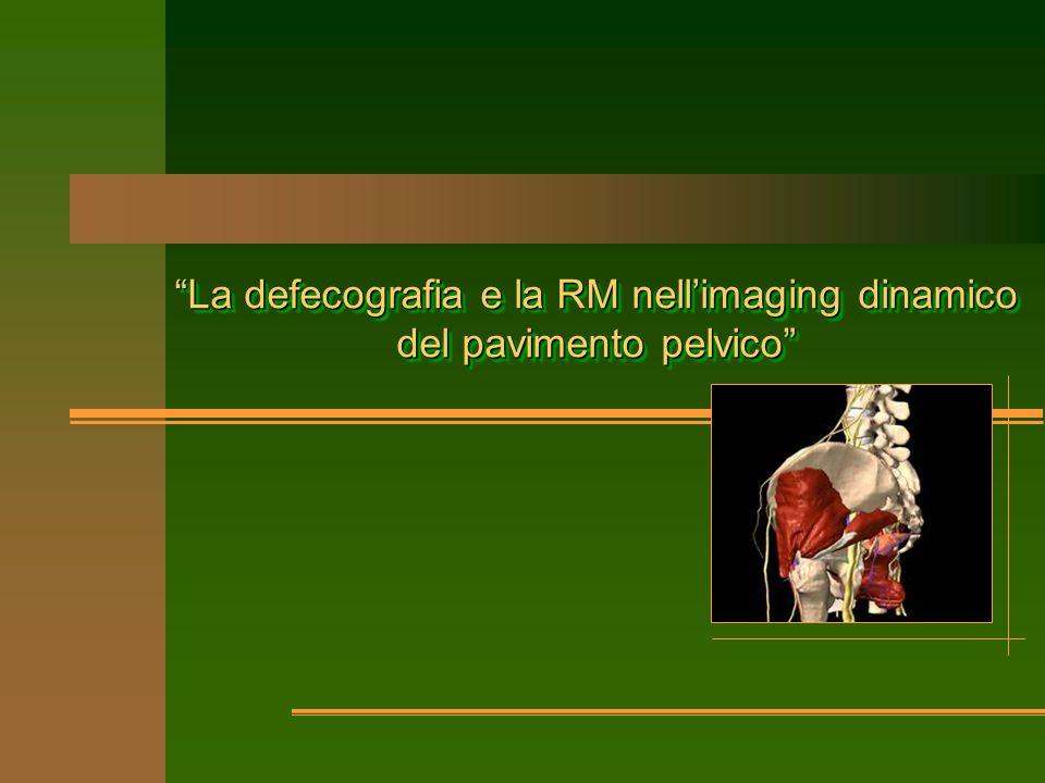 La defecografia e la RM nellimaging dinamico del pavimento pelvico