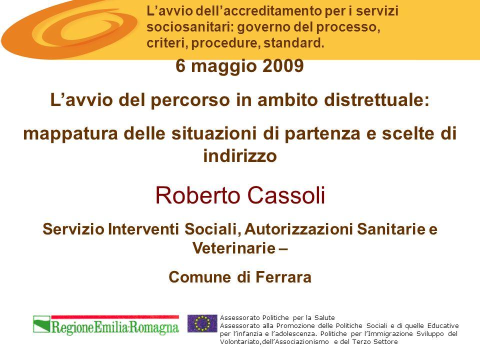 Lavvio dellaccreditamento per i servizi sociosanitari: governo del processo, criteri, procedure, standard. Assessorato Politiche per la Salute Assesso