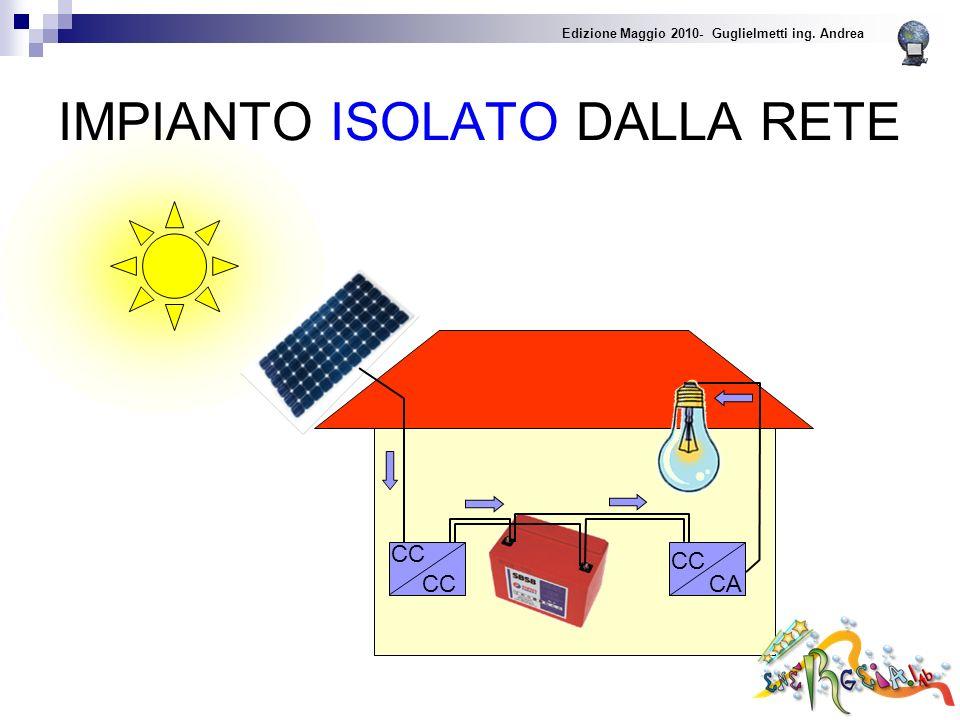 IMPIANTO ISOLATO DALLA RETE CA CC Edizione Maggio 2010- Guglielmetti ing. Andrea