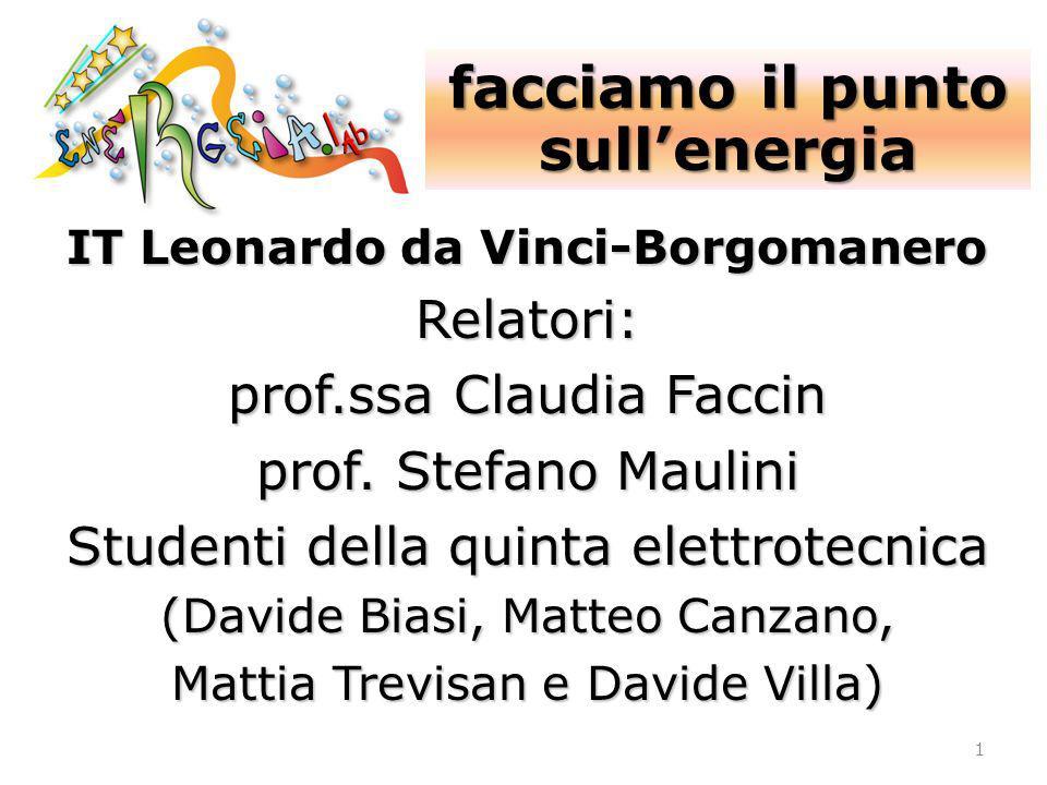 IT Leonardo da Vinci-Borgomanero Relatori: prof.ssa Claudia Faccin prof. Stefano Maulini Studenti della quinta elettrotecnica (Davide Biasi, Matteo Ca