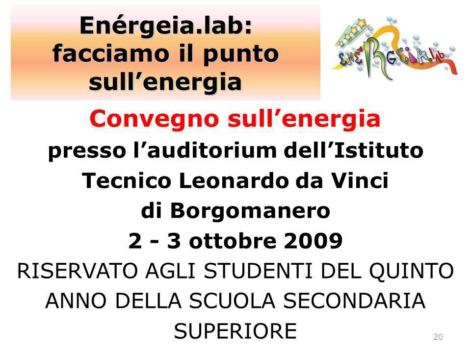 Convegno sullenergia presso lauditorium dellIstituto Tecnico Leonardo da Vinci di Borgomanero 2 - 3 ottobre 2009 RISERVATO AGLI STUDENTI DEL QUINTO AN