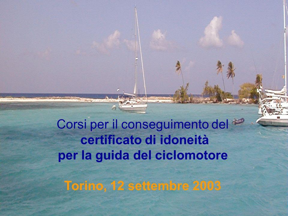 Antonella Mancaniello Corsi per il conseguimento del certificato di idoneità per la guida del ciclomotore Torino, 12 settembre 2003