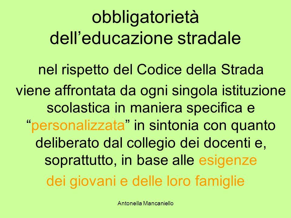 Antonella Mancaniello obbligatorietà delleducazione stradale nel rispetto del Codice della Strada viene affrontata da ogni singola istituzione scolast