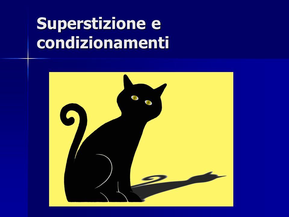 Superstizione e condizionamenti