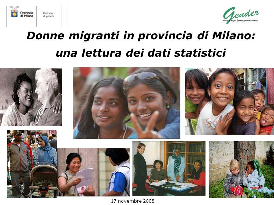 Donne migranti in provincia di Milano: una lettura dei dati statistici 17 novembre 2008