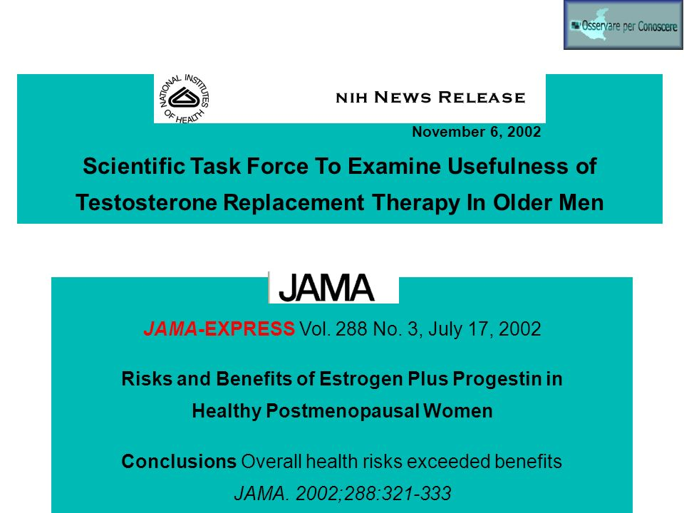 November 6, 2002 Scientific Task Force To Examine Usefulness of Testosterone Replacement Therapy In Older Men JAMA-EXPRESS Vol. 288 No. 3, July 17, 20