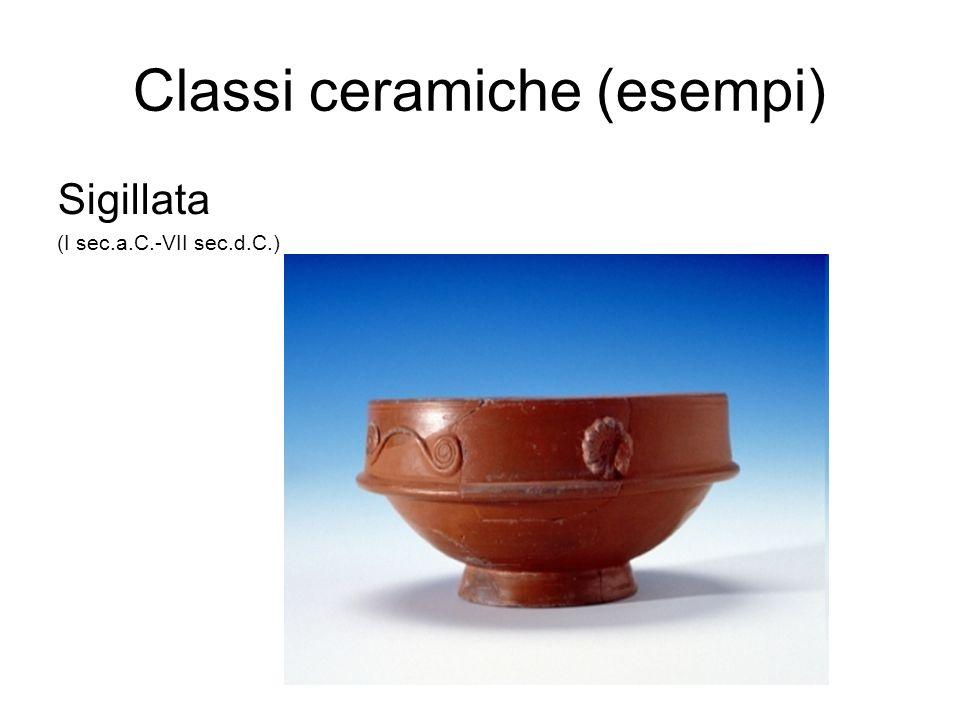 Classi ceramiche (esempi) Sigillata (I sec.a.C.-VII sec.d.C.)