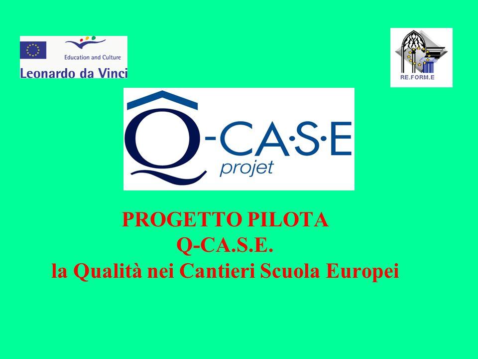 PROGETTO PILOTA Q-CA.S.E. la Qualità nei Cantieri Scuola Europei