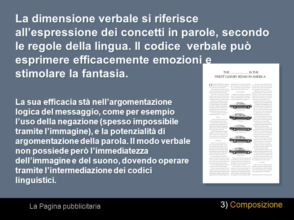 La dimensione verbale si riferisce allespressione dei concetti in parole, secondo le regole della lingua. Il codice verbale può esprimere efficacement