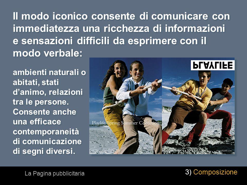 ambienti naturali o abitati, stati danimo, relazioni tra le persone. Consente anche una efficace contemporaneità di comunicazione di segni diversi. Il